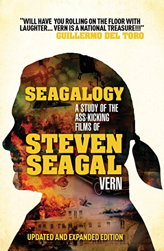 9780857687227: Seagalogy (Updated and Expanded Edition): A Study of the Ass-Kicking Films of Steven Seagal