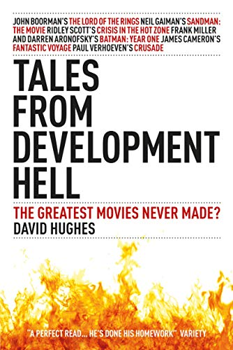 9780857687234: Tales From Development Hell: The Greatest Movies Never Made?