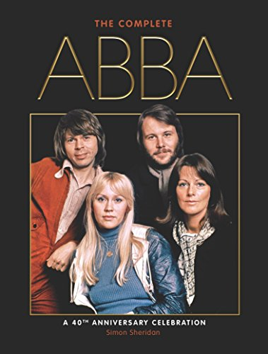 9780857687241: The Complete ABBA: 40th Anniversary Celebration