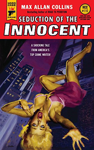 Seduction of the Innocent (Hard Case Crime): Max Allan Collins