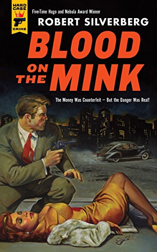 Blood on the Mink (Hard Case Crime): Silverberg, Robert