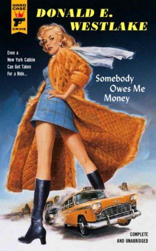 9780857687944: Somebody Owes Me Money (Hard Case Crime Novels)