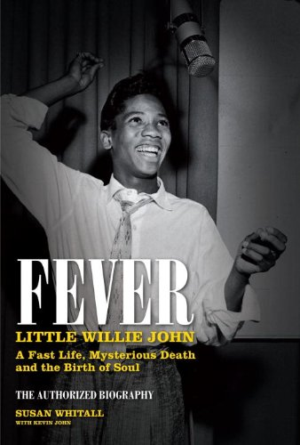 9780857689139: Fever: Little Willie John's Fast Life, Mysterious Death, and the Birth of Soul
