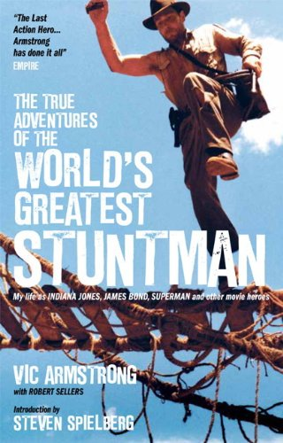 9780857689146: The True Adventures of the World's Greatest Stuntman: My Life as Indiana Jones, James Bond, Superman and Other Movie Heroes