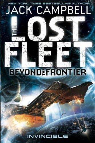 9780857689214: Lost Fleet: Beyond the Frontier- Invincible Book 2