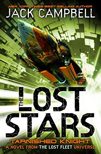 9780857689238: The Lost Stars - Tarnished Knight (Book 1): A Novel from the Lost Fleet Universe