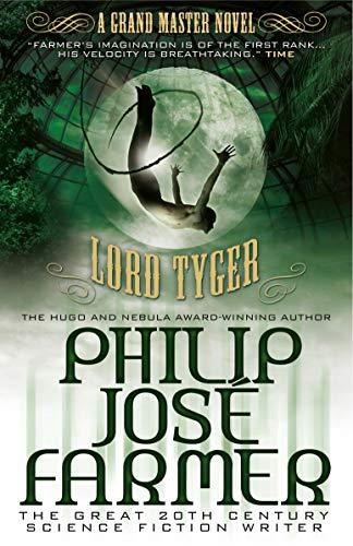 Lord Tyger (Grandmaster Series) (Grand Master Novels: Philip Jose Farmer