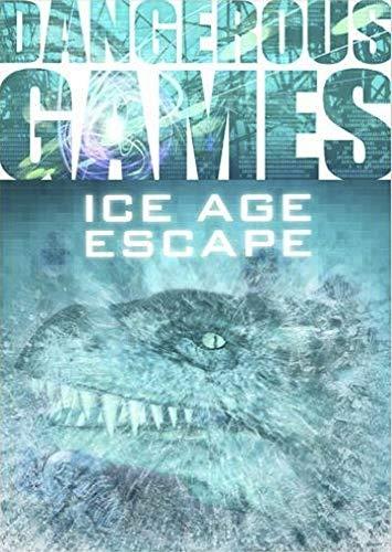 Ice Age Escape (Dangerous Games): Sue Graves