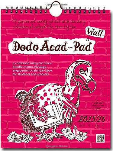 9780857700858: Dodo Wall Acad-Pad Calendar 2015 - 2016 Week to View Academic Mid Year Calendar: A Combined Mid-Year Diary-Doodle-Memo-Message-Engagement-Calendar-Book for Students, Teachers and Scholars