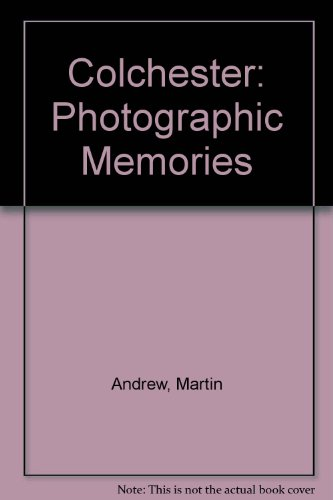 9780857740779: Colchester: Photographic Memories