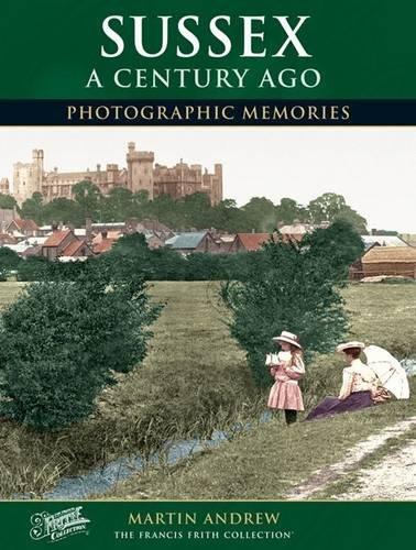 9780857741875: Sussex a Century Ago: Photographic Memories