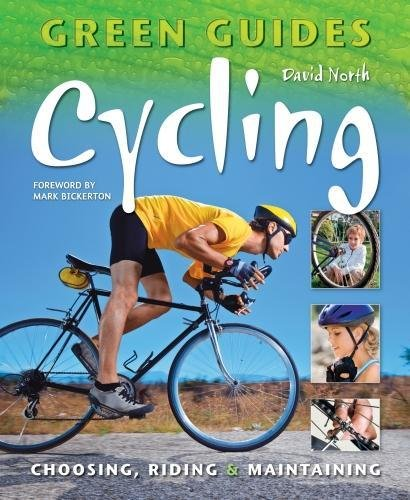9780857750969: Cycling: Choosing, Riding & Maintaining (Green Guides)