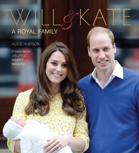 9780857753724: Will & Kate: A Royal Family (Royalty)