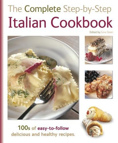 9780857755209: The Complete Step-By-Step Italian Cookbook