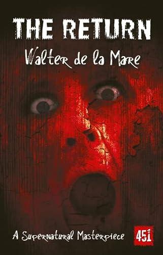 The Return: A Supernatural Masterpiece (Essential Gothic, SF & Dark Fantasy): Walter de la Mare