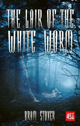 The Lair of the White Worm: A Mystery Story (Gothic Fiction) (085775677X) by Bram Stoker