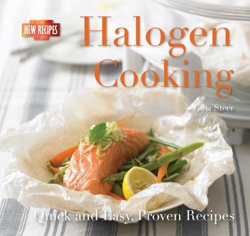9780857758125: Halogen Cooking: Quick and Easy Recipes (Quick and Easy, Proven Recipes)