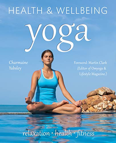 9780857758170: Yoga: relaxation, health, fitness (Health & Wellbeing)
