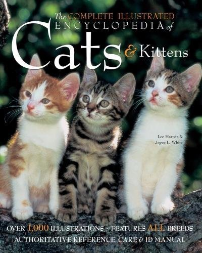 The Complete Illustrated Encyclopedia of Cats &: Harper, Lee, White,