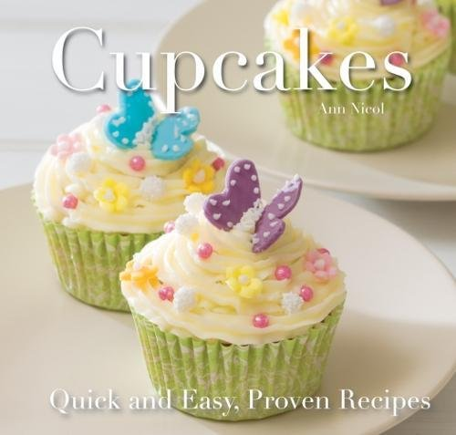 9780857758897: Cupcakes: Quick and Easy Recipes (Quick & Easy, Proven Recipes)