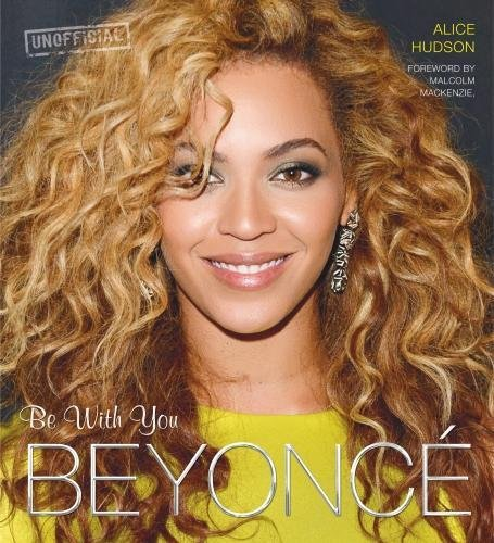 9780857759917: Beyonce: Be With You (Pop Icons)
