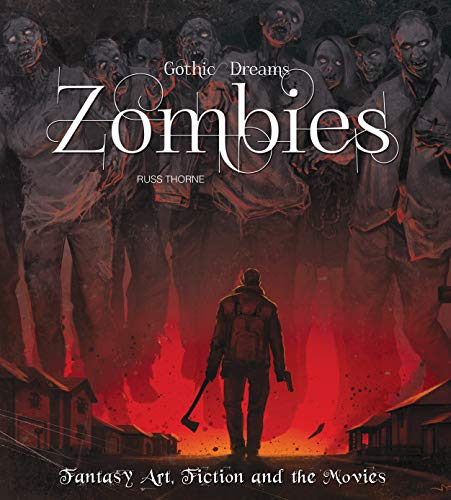 9780857759931: Zombies: Fantasy Art, Fiction & The Movies (Gothic Dreams)