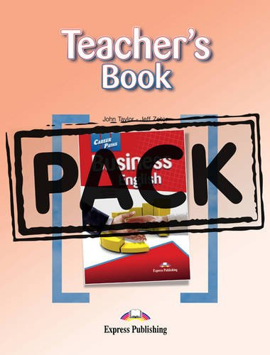 Career Paths - Business English: Teacher's Pack (International) (0857777580) by Taylor, John; Zeter, James
