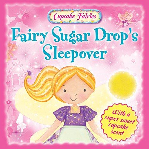 9780857802569: Fairy Sugar Drop's Sleepover (Cupcake Fairies)