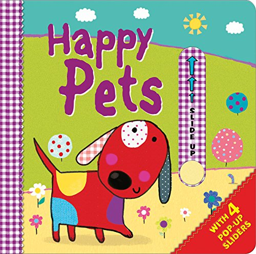 9780857803900: Slide and Reveal - Happy Pets: With 4 Pop-Up Sliders
