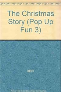 9780857808585: The Christmas Story (Pop Up Fun 3)