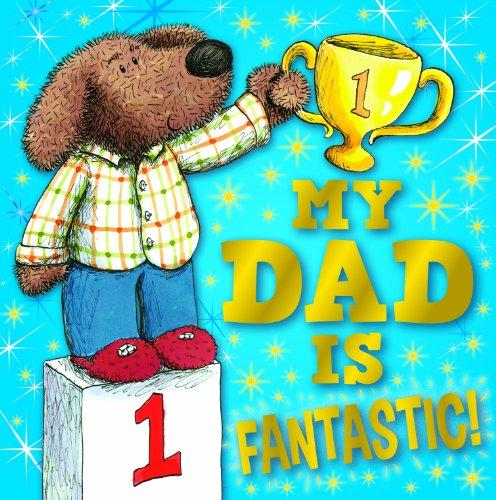 9780857809087: My Dad is Fantastic