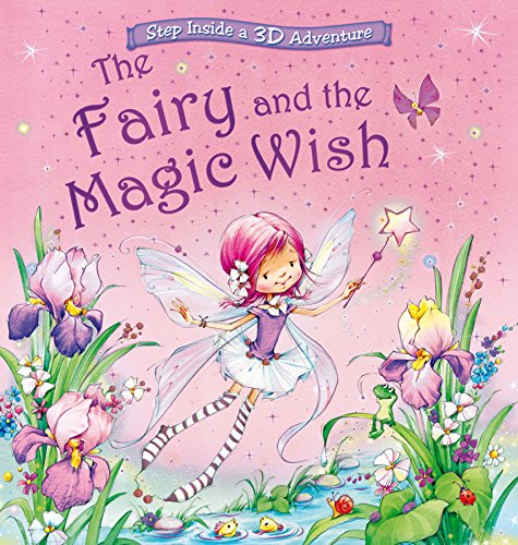 9780857809261: The Fairy and the Magic Wish: Step Inside a Pop-Up 3D Adventure