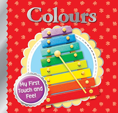 9780857809599: Colours (Tiny Tots Touch and Feel)
