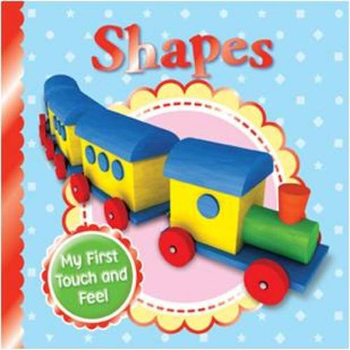 9780857809629: Shapes (Tiny Tots Touch and Feel)