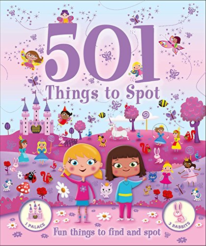 501 Things for Little Girls to Spot. Activity Book. Have fun finding princesses, fairies, teddy ...