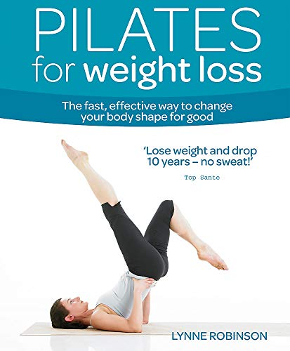 9780857830135: Pilates for Weight Loss: The fast, effective way to change your body shape for good (Weight Loss Series)