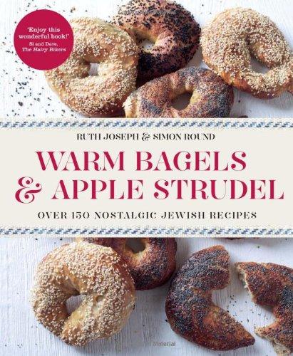 9780857830548: Warm Bagels & Apple Strudel: Over 150 Nostalgic Jewish Recipes. Ruth Joseph, Simon Round