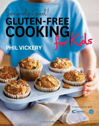 9780857830555: Seriously Good!: Gluten-Free Cooking for Kids