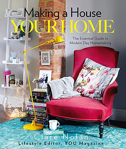 9780857830623: Making a House Your Home: The Essential Guide to Modern Day Homemaking