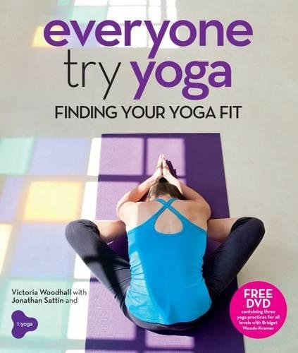 9780857830715: Everyone Try Yoga: Finding Your Yoga Fit in Association with Triyoga
