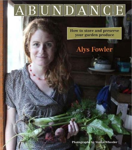 9780857830784: Abundance: How to Store and Preserve Your Garden Produce