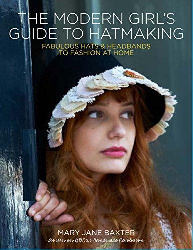 9780857830876: Modern Girl's Guide to Hatmaking