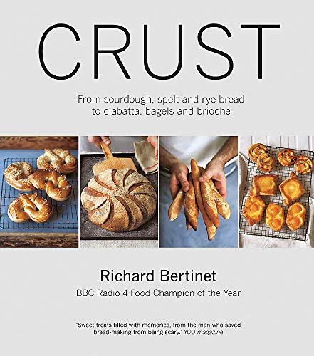 9780857831088: Crust: Bread to Get Your Teeth Into. Richard Bertinet