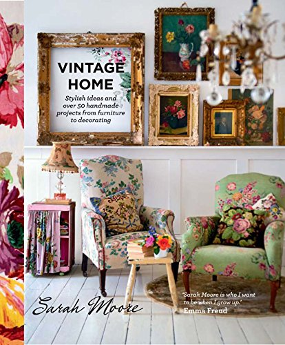 9780857831422: Vintage Home: Stylish Ideas and Over 50 Projects from Furniture to Decorating