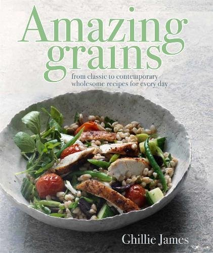 Amazing Grains (Hardcover): Ghillie James