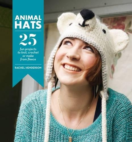 9780857831484: Animal Hats: 25 Fun Projects to Crochet, Knit and Applique