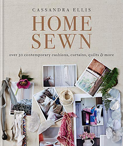 9780857831620: Home Sewn: Over 30 Contemporary Cushions, Curtains, Quilts, and More