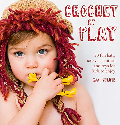 9780857831651: Crochet at Play: 30 Fun Hats, Scarves, Clothes and Toys for Kids to Enjoy