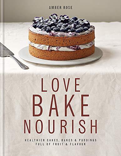 9780857831675: Love Bake Nourish