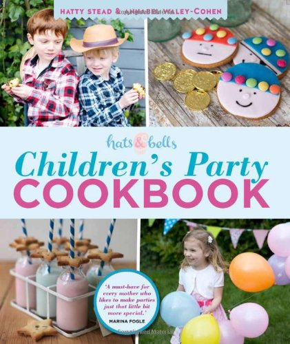 9780857831774: Hats & Bells Children's Party Cookbook